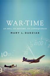 War Time: An Idea, Its History, Its Consequences