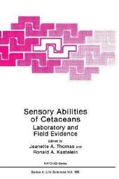 Sensory Abilities of Cetaceans:: Laboratory and Field Evidence