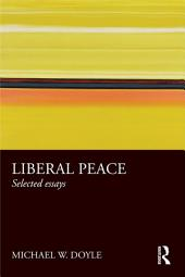 Liberal Peace: Selected Essays