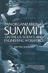 Pan-Organizational Summit on the U.S. Science and Engineering Workforce:: Meeting Summary