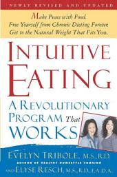 Intuitive Eating, 2nd Edition: A Revolutionary Program That Works, Edition 2