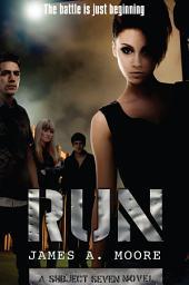 Run: A Subject Seven Novel
