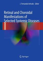 Retinal and Choroidal Manifestations of Selected Systemic Diseases