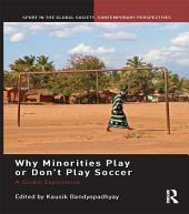 Why Minorities Play or Don't Play Soccer: A Global Exploration