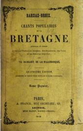 Barzas- Breiz: Chants populaires de la Bretagne, recueillis et publiés avec une traduction française, des arguments, des notes et les mélodies originales, Volume 1