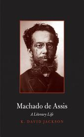 Machado de Assis: A Literary Life