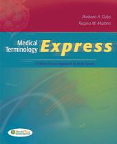 Medical Terminology Express: A Short-Course Approach by Body Systems