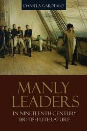 Manly Leaders in Nineteenth-Century British Literature
