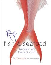 Roy's Fish and Seafood: Recipes from the Pacific Rim