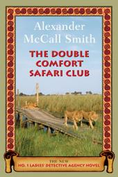 The Double Comfort Safari Club: A No. 1 Ladies' Detective Agency Novel (11)