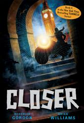 Tunnels #4: Closer