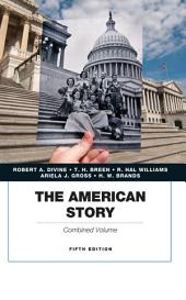 The American Story, Combined Volume: Edition 5