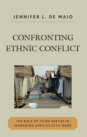 Confronting Ethnic Conflict: The Role of Third Parties in Managing Africa's Civil Wars