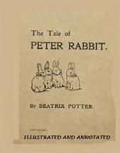 The Tale of Peter Rabbit (Illustrated and Annotated)