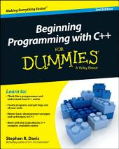 Beginning Programming with C++ For Dummies: Edition 2