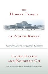 The Hidden People of North Korea: Everyday Life in the Hermit Kingdom