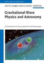 Gravitational-Wave Physics and Astronomy: An Introduction to Theory, Experiment and Data Analysis