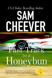 Fast Track to a Honeybun (Multicultural Romantic Suspense with a Taste of Mystery)