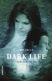 Dark Life #2: Den sunkne by