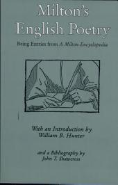 Milton's English Poetry: Being Entries from A Milton Encyclopedia