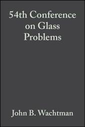 54th Conference on Glass Problems: Ceramic Engineering and Science Proceedings, Volume 15