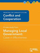 Conflict and Cooperation: Cases in Effectiveness: Promoting the Community's Future