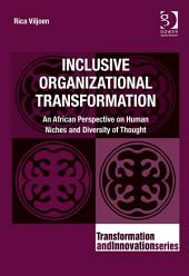 Inclusive Organizational Transformation: An African Perspective on Human Niches and Diversity of Thought