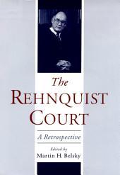 The Rehnquist Court : A Retrospective: A Retrospective