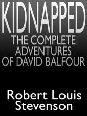 Kidnapped: The Complete Adventures of David Balfour