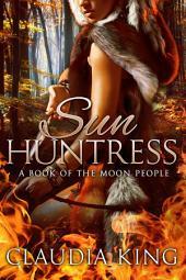 Sun Huntress - A Book of The Moon People