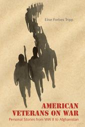 American Veterans on War: Personal Stories from WW II to Afghanistan