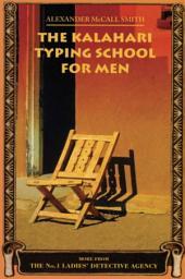The Kalahari Typing School for Men: A No. 1 Ladies' Detective Agency Novel (4)