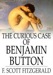 The Curious Case of Benjamin Button: And Other Tales of the Jazz Age