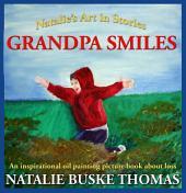 Grandpa Smiles: Natalie's Art in Stories