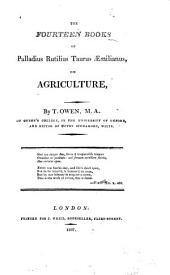 The Fourteen Books of Palladius Rutilius Taurus Æmilianus, on Agriculture