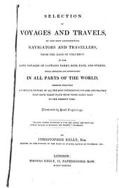 Selection of Voyages and Travels by the Most Enterprising Navigators and Travellers: From the Days of Columbus to the Late Voyages of Captains Parry, Ross, Back, and Other ...