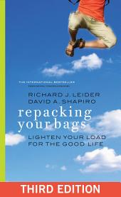 Repacking Your Bags: Lighten Your Load for the Good Life, Edition 3