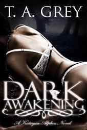 Dark Awakening: The Kategan Alphas, #2