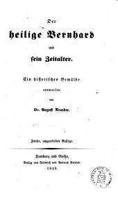Der heilige Bernhard und sein Zeitalter ... Zweite Auflage