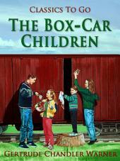 The Box-Car Children: Revised Edition of Original Version