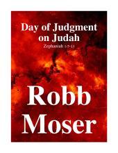Day of Judgment on Judah: Zephaniah 1:7-13