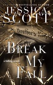 Break My Fall: Falling, Book 2