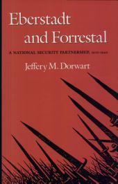 Eberstadt and Forrestal: A National Security Partnership, 1909-1949