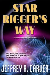 Star Rigger's Way: A Novel of the Star Rigger Universe