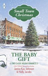 The Baby Gift: The Baby Agenda\Unexpected Gifts