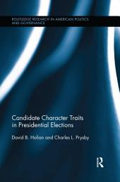 Candidate Character Traits in Presidential Elections