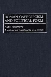 Roman Catholicism and Political Form