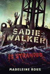 Sadie Walker Is Stranded: A Zombie Novel