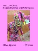 Wall Works: Selected Writings and Performances