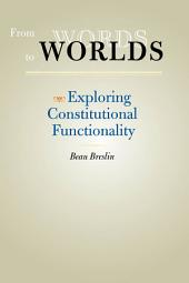 From Words to Worlds: Exploring Constitutional Functionality